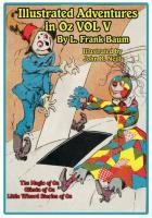 The Illustrated Adventures in Oz Vol V: The Magic of Oz, Glinda of Oz, the Little Wizard Stories of Oz
