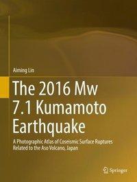 The 2016 Mw 7.1 Kumamoto Earthquake