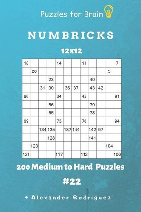 Puzzles for Brain - Numbricks 200 Medium to Hard Puzzles 12x12 Vol. 22