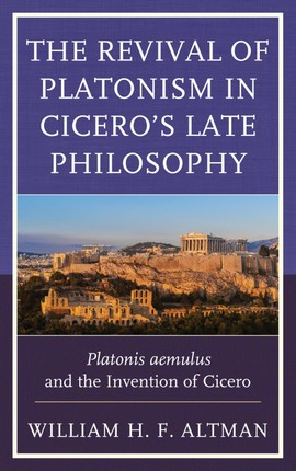 The Revival of Platonism in Cicero's Late Philosophy