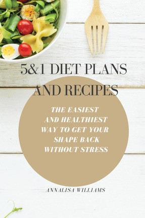 5 and 1 Diet Plans and Recipes