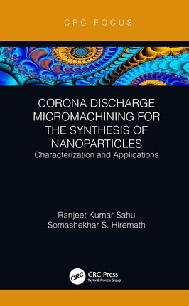 Corona Discharge Micromachining for the Synthesis of Nanoparticles