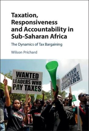 Taxation, Responsiveness and Accountability in Sub-Saharan Africa