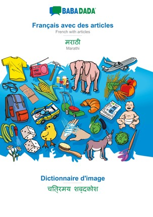BABADADA, Français avec des articles - Marathi (in devanagari script), Dictionnaire d'image - visual dictionary (in devanagari script)