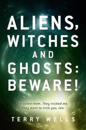 Aliens, Witches and Ghosts: Beware!