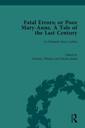 Fatal Errors; or Poor Mary-Anne. A Tale of the Last Century