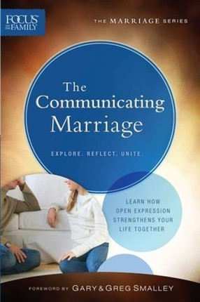 Communicating Marriage (Focus on the Family Marriage Series)
