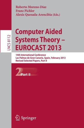 Computer Aided Systems Theory -- EUROCAST 2013