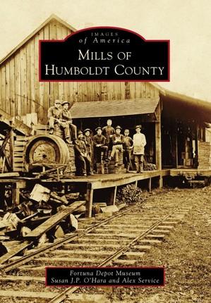 Mills of Humboldt County