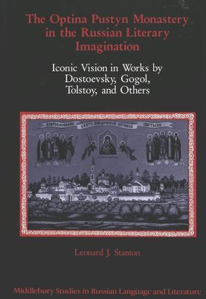 The Optina Pustyn Monastery in the Russian Literary Imagination