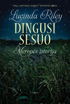 DINGUSI SESUO: Meropės istorija. Septynios seserys. 7 knyga