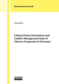 Cultural Value Orientation and Conflict Management Style of Chinese Companies in Germany