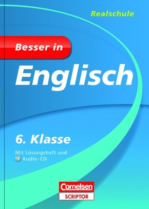 Besser in Englisch - Realschule 6. Klasse - Cornelsen Scriptor