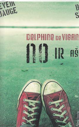 Delphine de Vigan. No ir aš