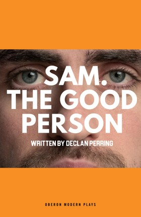 Sam. The Good Person.
