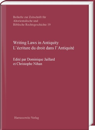 Writing Laws in Antiquity. L'écriture du droit dans l'Antiquité