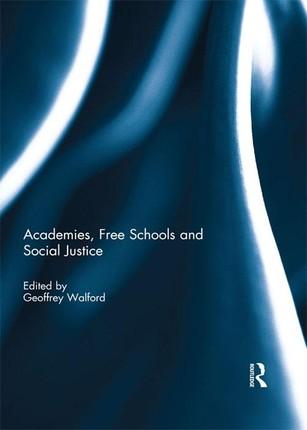 Academies, Free Schools and Social Justice