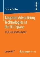 Targeted Advertising Technologies in the ICT Space