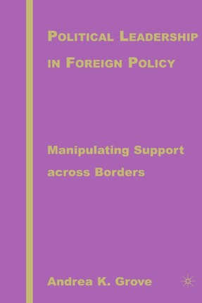 Political Leadership in Foreign Policy