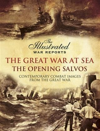 Great War at Sea- The Opening Salvos
