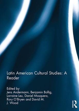Latin American Cultural Studies: A Reader