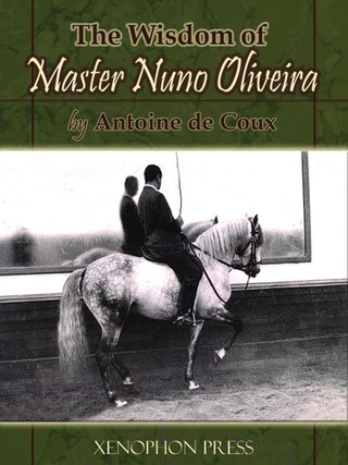 Wisdom of Master Nuno Oliveira