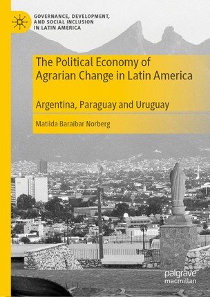 The Political Economy of Agrarian Change in Latin America