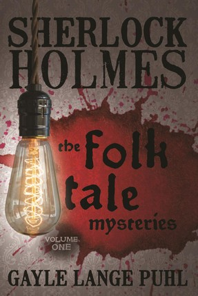 Sherlock Holmes and the Folk Tale Mysteries - Volume 1