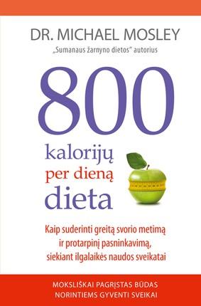 800 kalorijų per dieną dieta: kaip suderinti greitą svorio metimą ir protarpinį pasninkavimą, siekiant ilgalaikės naudos sveikatai