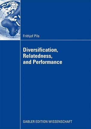 Diversification, Relatedness, and Performance
