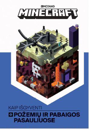 Minecraft. Kaip išgyventi Pabaigos ir Požemių pasauliuose