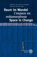 Raum im Wandel - L'espace en metamorphose - Space in Change