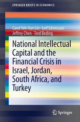 National Intellectual Capital and the Financial Crisis in Israel, Jordan, South Africa, and Turkey