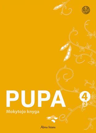 """Pupa. Mokytojo knyga IV kl. II dalis (serija """"Šok"""")"""