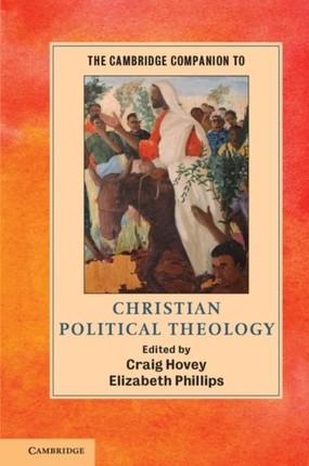 Cambridge Companion to Christian Political Theology