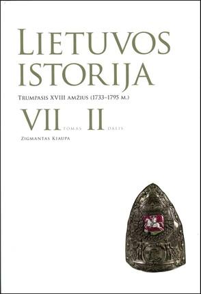 Lietuvos istorija. VII tomas, 2 dalis. Trumpasis XVIII amžius (1733–1795 m.)