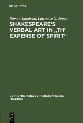 "Shakespeare's Verbal Art in ""Th' Expense of Spirit"""