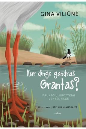 Kur dingo gandras Grantas? Paukščių nuotykiai Ventės rage