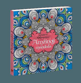 AMŽINOJI MANDALA: sielą gydanti spalvų terapija