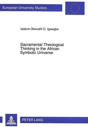 Sacramental Theological Thinking in the African Symbolic Universe