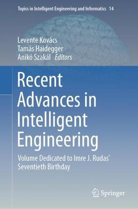 Recent Advances in Intelligent Engineering