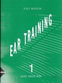 Ear Training. Jazz - Rock - Pop. Vol. 1. Lehrbuch mit CD.