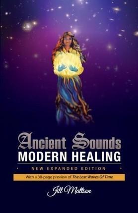 Ancient Sounds ~ Modern Healing