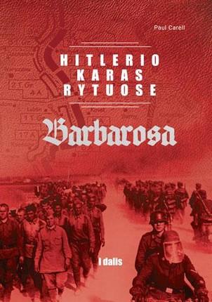 Hitlerio karas Rytuose. I dalis. Barbarosa