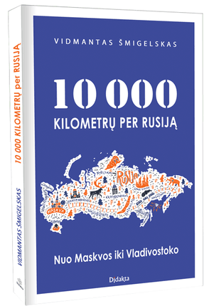 10 000 kilometrų per Rusiją: nuo Maskvos iki Vladivostoko