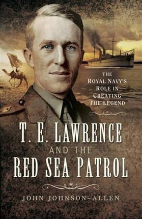 T.E.Lawrence and the Red Sea Patrol