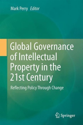 Global Governance of Intellectual Property in the 21st Century