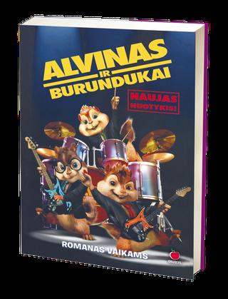 Alvinas ir burundukai. Naujas nuotykis. Romanas vaikams