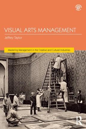 Visual Arts Management, 2nd Edition