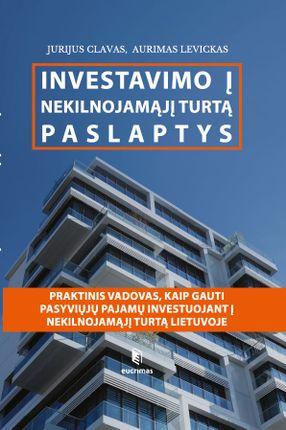Investavimo į nekilnojamąjį turtą paslaptys: praktinis vadovas, kaip gauti pasyviųjų pajamų investuojant į nekilnojamąjį turtą Lietuvoje